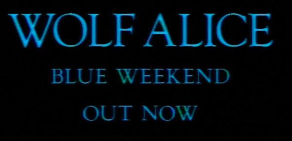 Wolf Alice - Blue Weekend - Out Now